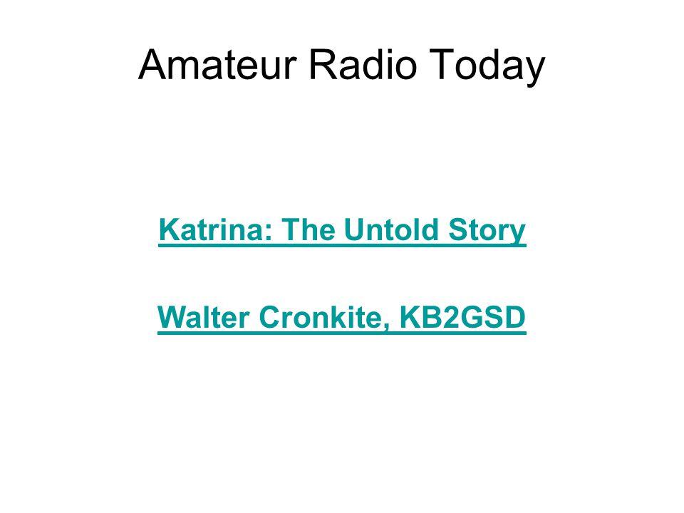 Katrina: The Untold Story Walter Cronkite, KB2GSD