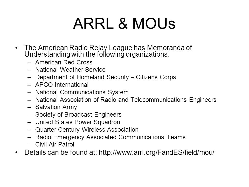 ARRL & MOUs The American Radio Relay League has Memoranda of Understanding with the following organizations: