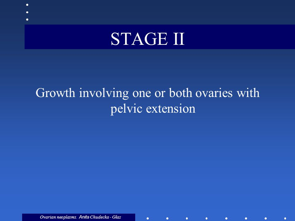 Growth involving one or both ovaries with pelvic extension