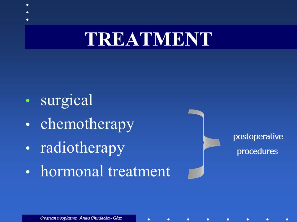 TREATMENT surgical chemotherapy radiotherapy hormonal treatment