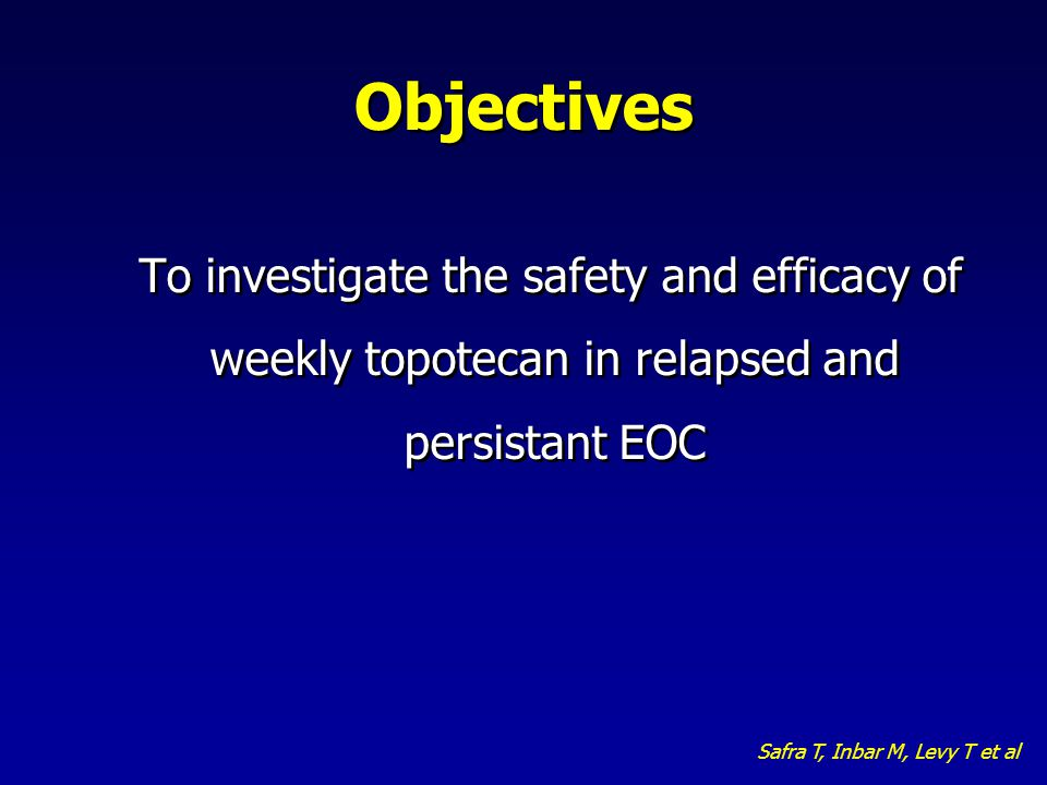 Objectives To investigate the safety and efficacy of weekly topotecan in relapsed and persistant EOC.