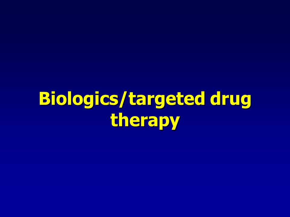 Biologics/targeted drug therapy