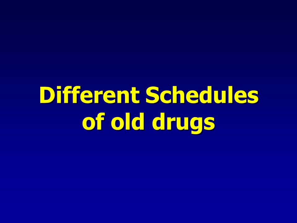 Different Schedules of old drugs