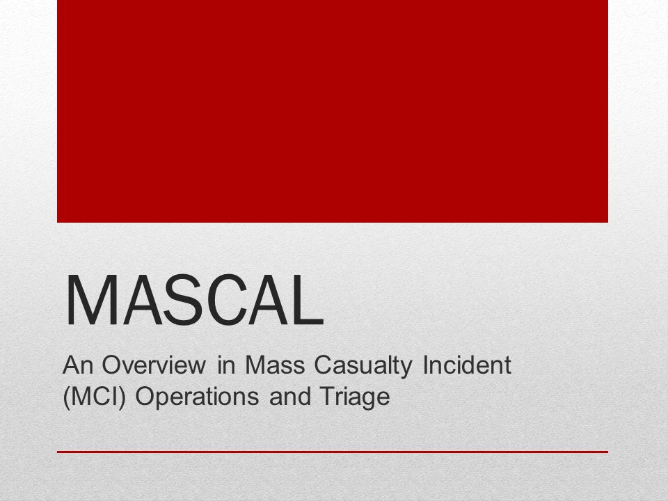 An Overview in Mass Casualty Incident (MCI) Operations and Triage