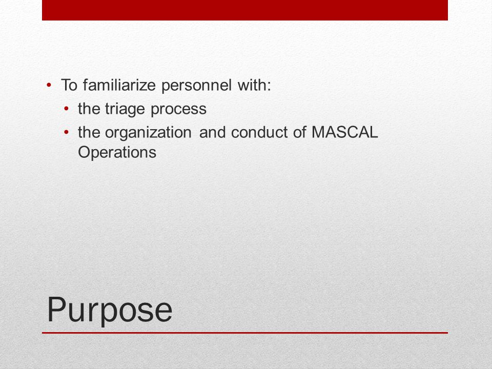 Purpose To familiarize personnel with: the triage process