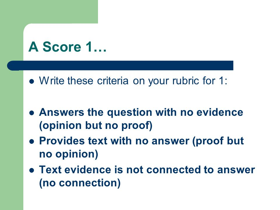 A Score 1… Write these criteria on your rubric for 1: