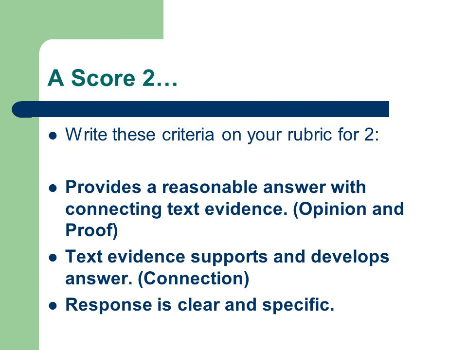 A Score 2… Write these criteria on your rubric for 2: