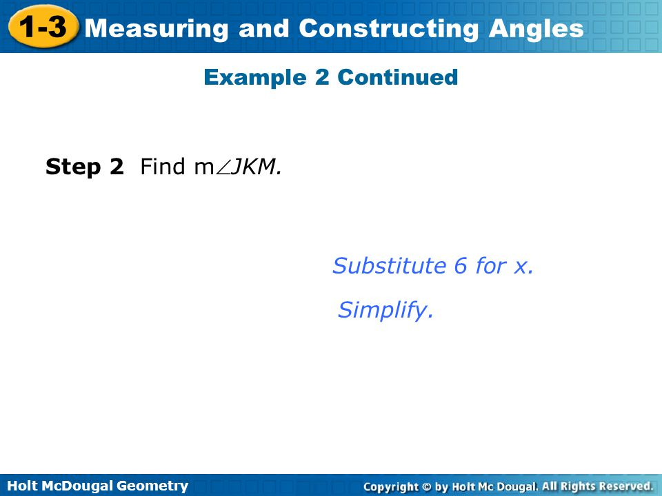 Example 2 Continued Step 2 Find mJKM. Substitute 6 for x. Simplify.