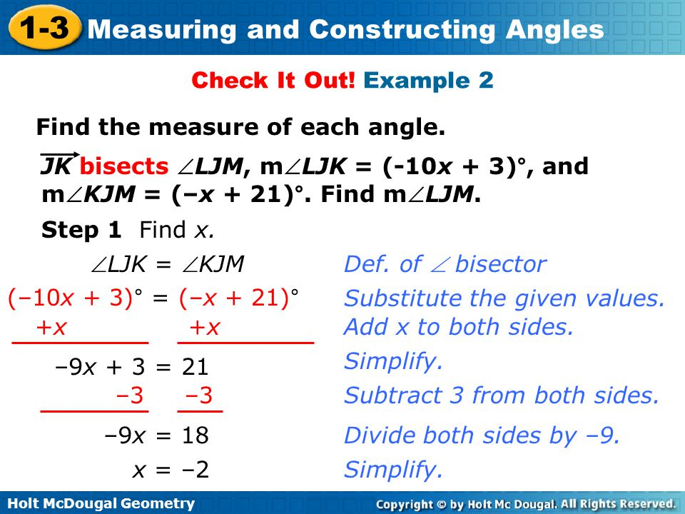 Check It Out! Example 2 Find the measure of each angle. JK bisects LJM, mLJK = (-10x + 3)°, and.