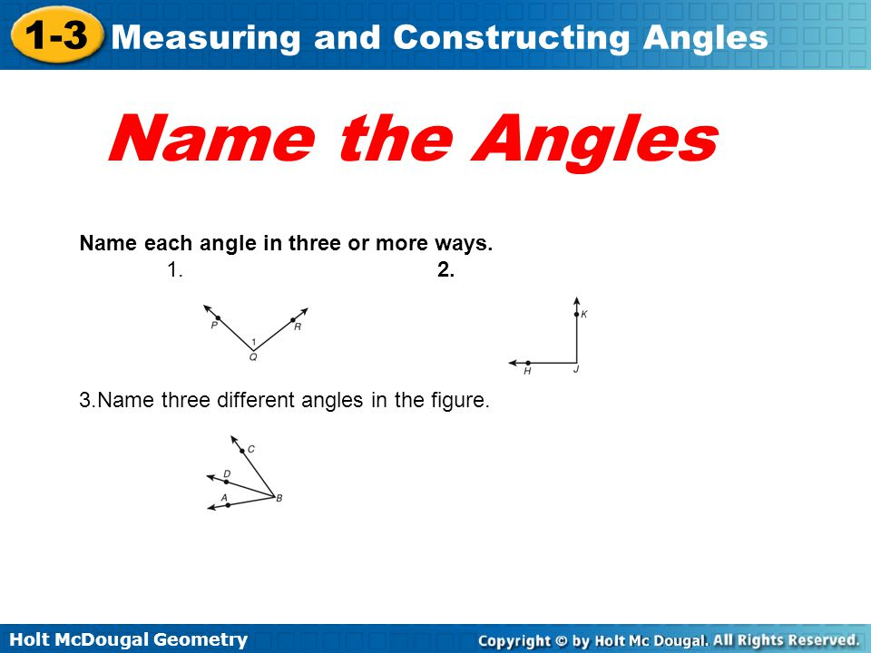 Name the Angles Name each angle in three or more ways. 1. 2.