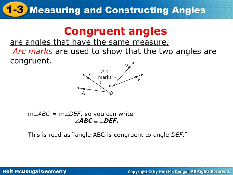 Congruent angles are angles that have the same measure.