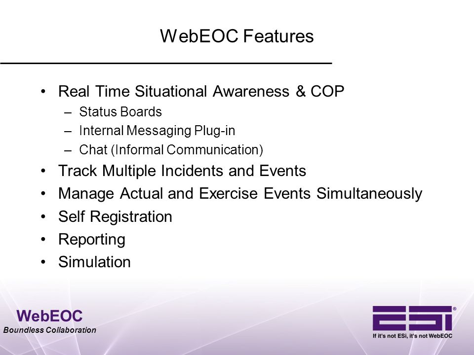 WebEOC Features Real Time Situational Awareness & COP