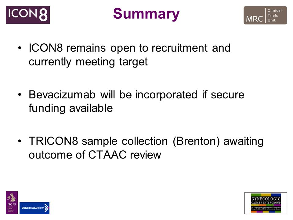 Summary ICON8 remains open to recruitment and currently meeting target