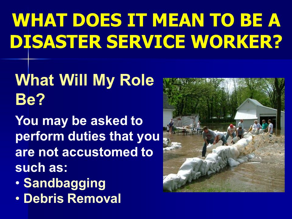 WHAT DOES IT MEAN TO BE A DISASTER SERVICE WORKER
