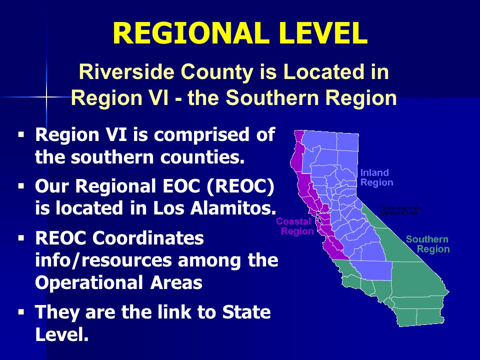Riverside County is Located in Region VI - the Southern Region