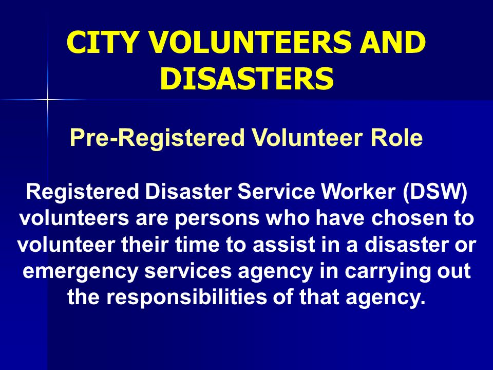 CITY VOLUNTEERS AND DISASTERS Pre-Registered Volunteer Role