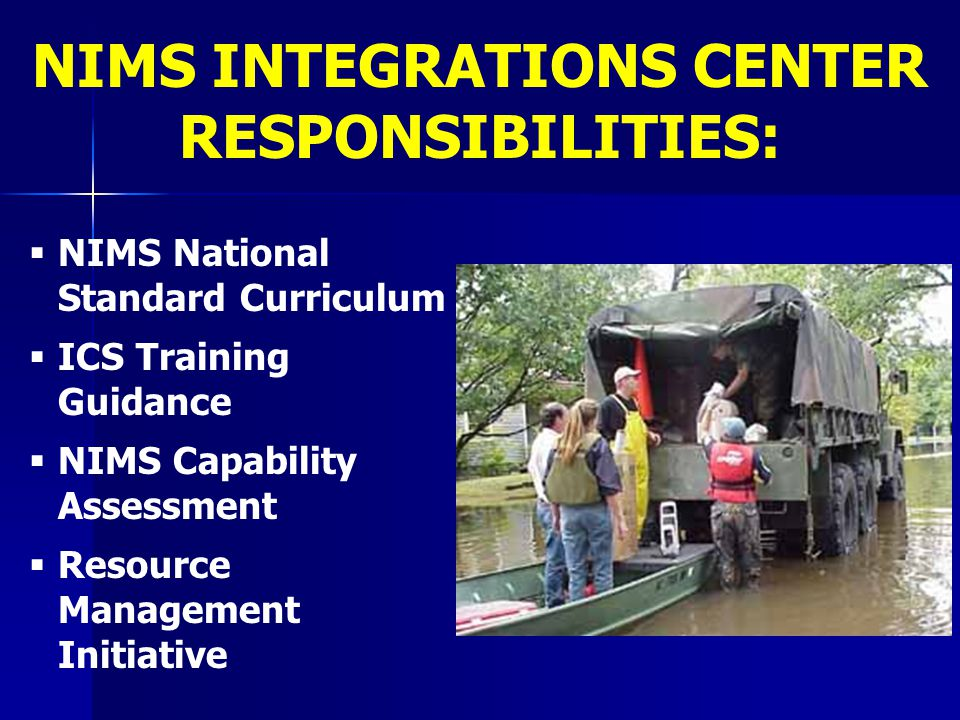 NIMS INTEGRATIONS CENTER RESPONSIBILITIES:
