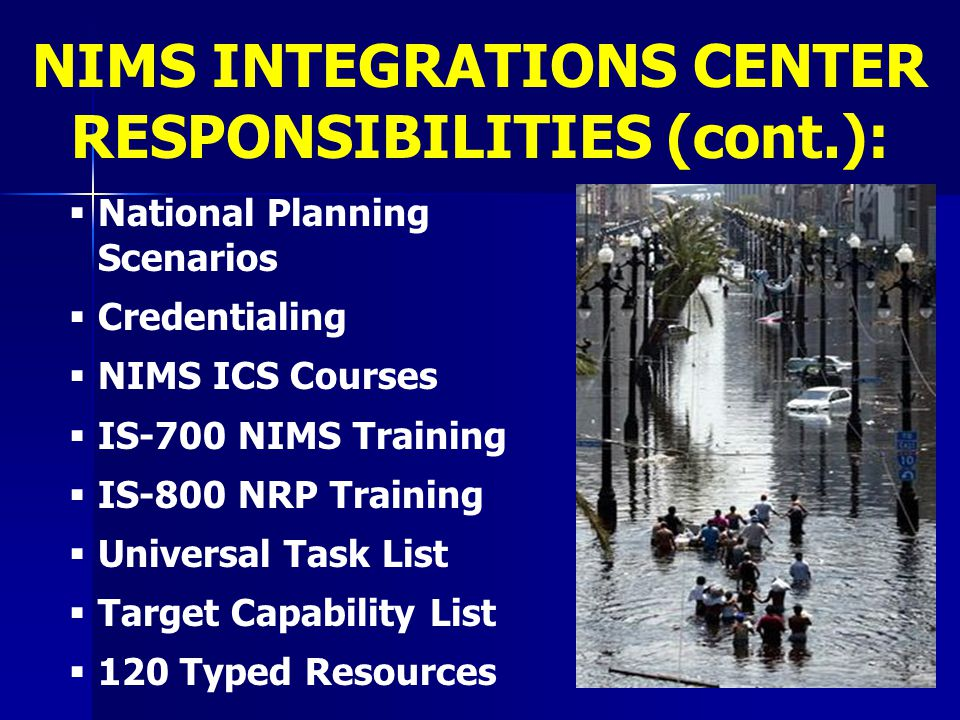 NIMS INTEGRATIONS CENTER RESPONSIBILITIES (cont.):