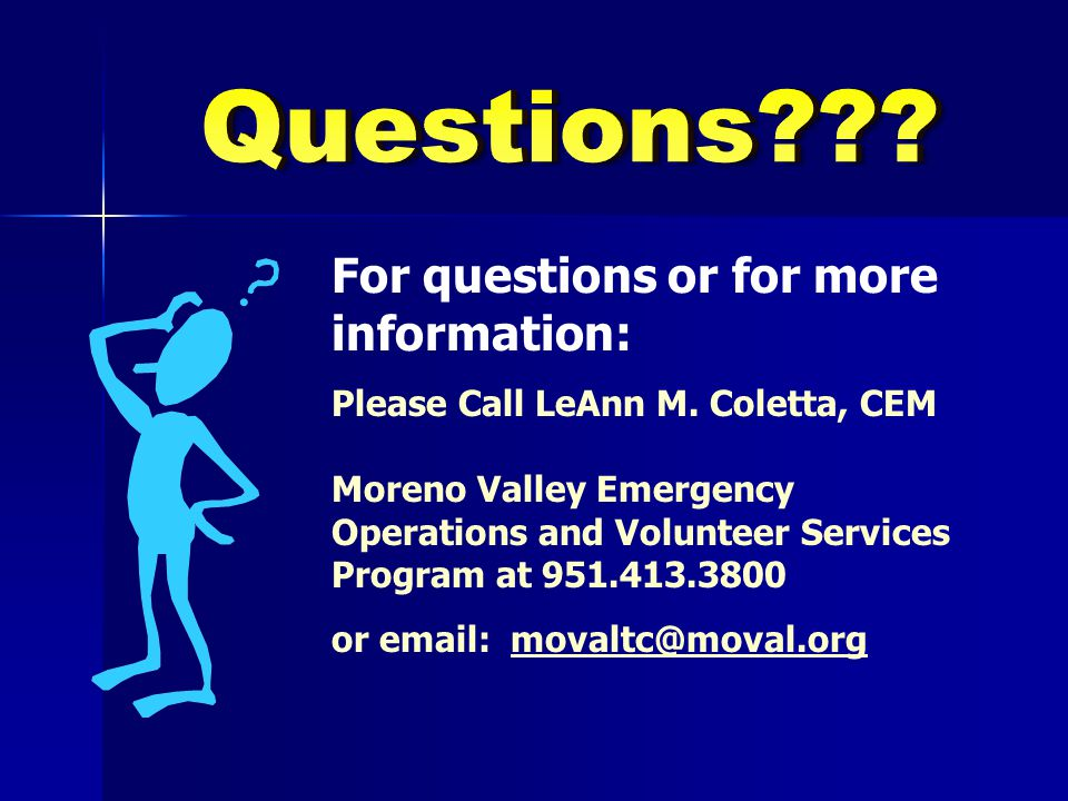 Questions For questions or for more information: