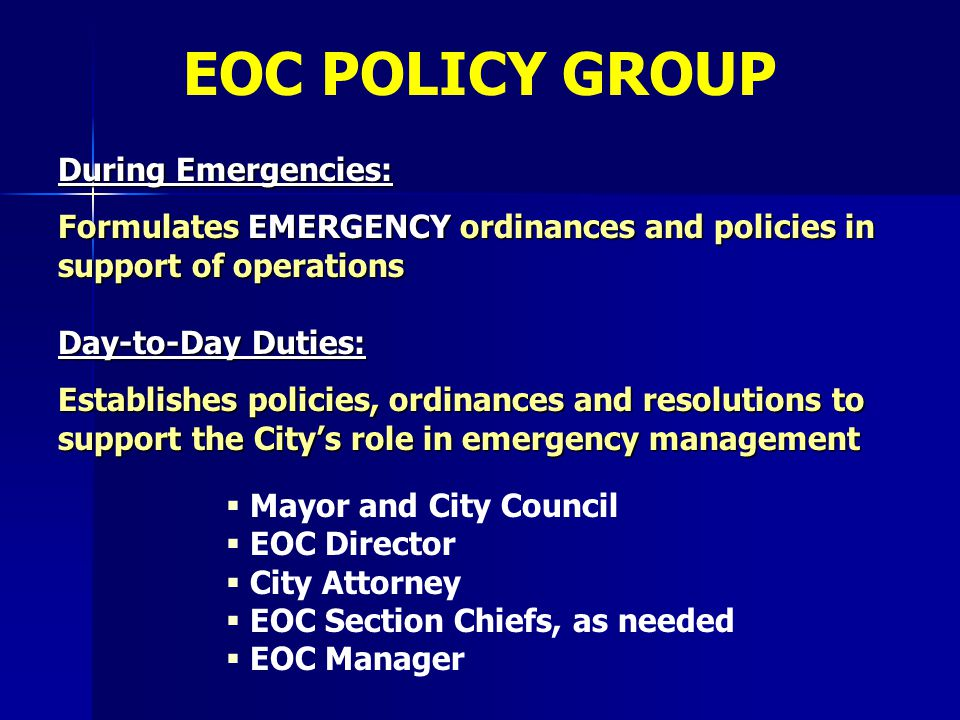 EOC POLICY GROUP During Emergencies: