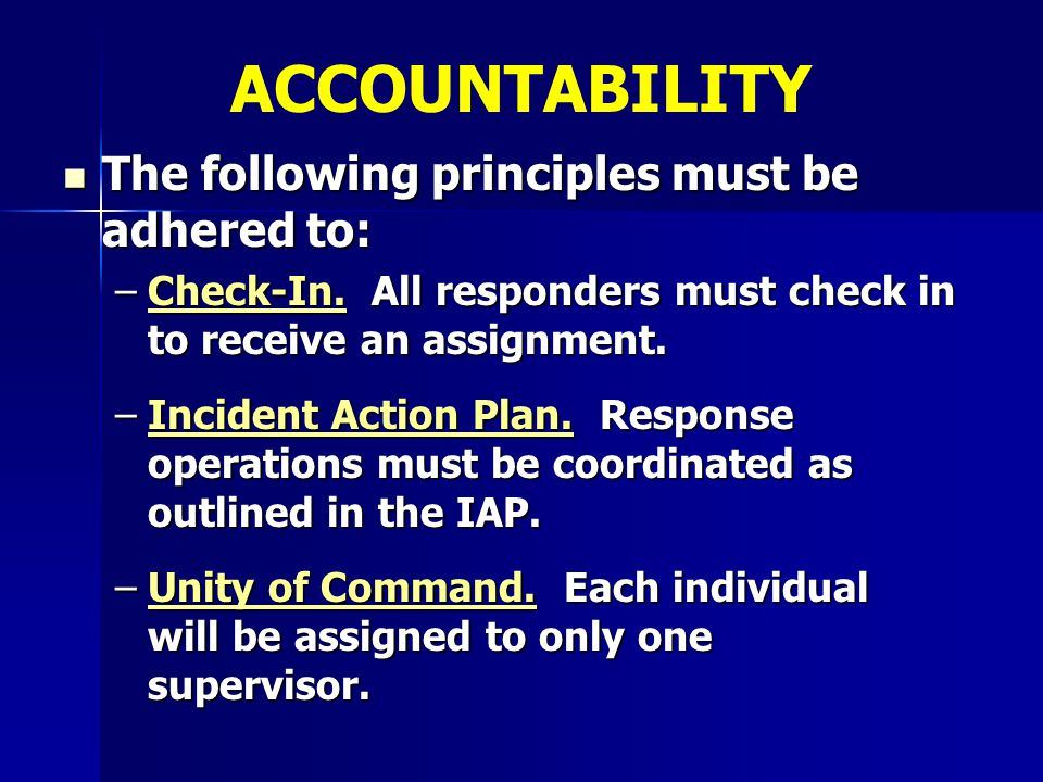 ACCOUNTABILITY The following principles must be adhered to: