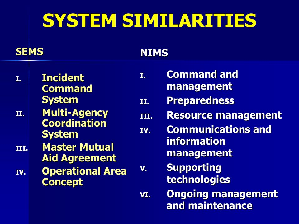 SYSTEM SIMILARITIES SEMS Incident Command System