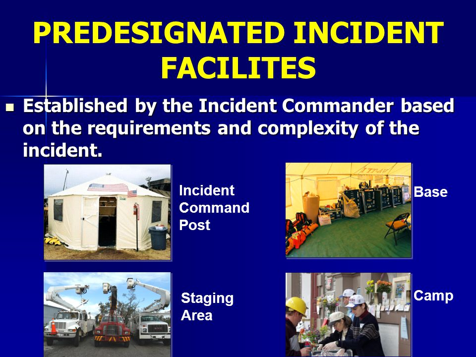 PREDESIGNATED INCIDENT FACILITES