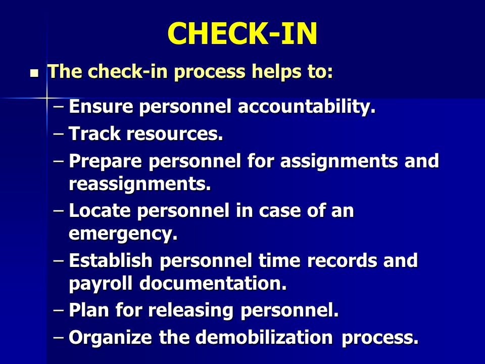 CHECK-IN The check-in process helps to: