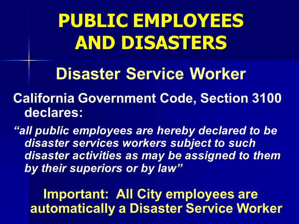 PUBLIC EMPLOYEES AND DISASTERS Disaster Service Worker