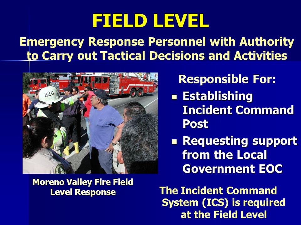 FIELD LEVEL Emergency Response Personnel with Authority to Carry out Tactical Decisions and Activities.