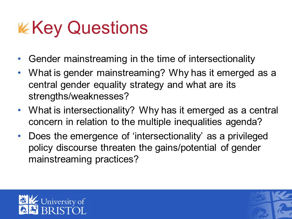 Key Questions Gender mainstreaming in the time of intersectionality