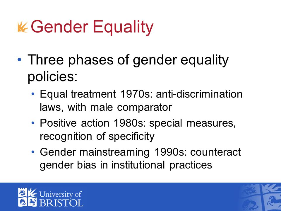 Gender Equality Three phases of gender equality policies: