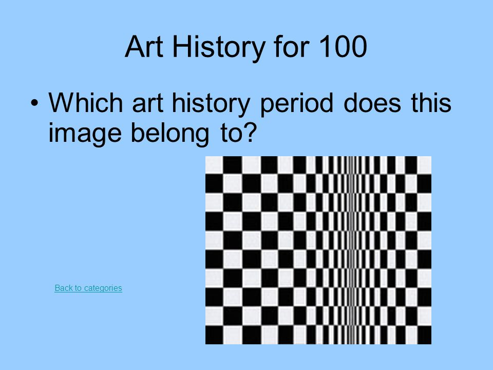 Art History for 100 Which art history period does this image belong to Back to categories