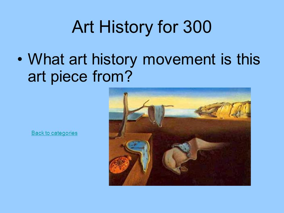 Art History for 300 What art history movement is this art piece from