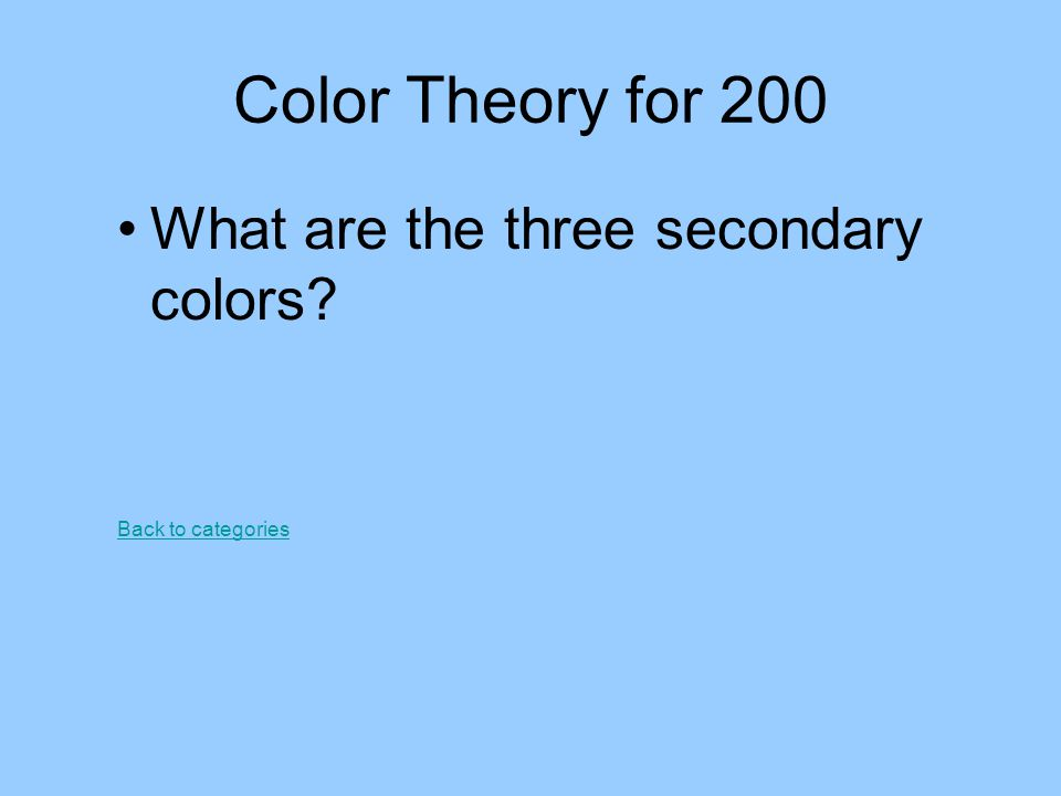 Color Theory for 200 What are the three secondary colors