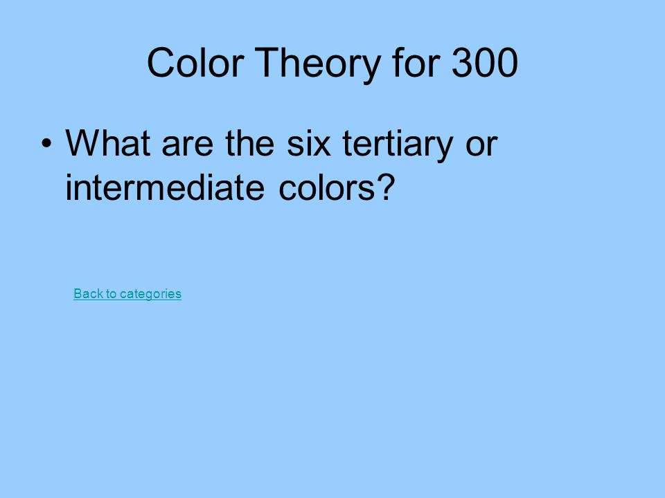 Color Theory for 300 What are the six tertiary or intermediate colors