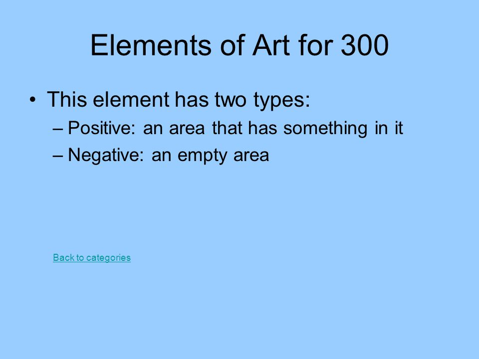 Elements of Art for 300 This element has two types: