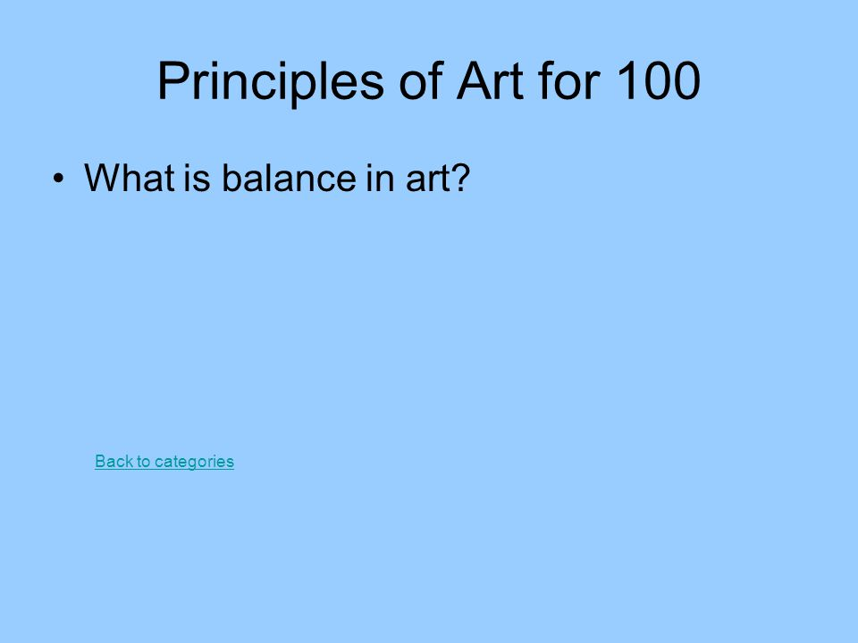 Principles of Art for 100 What is balance in art Back to categories