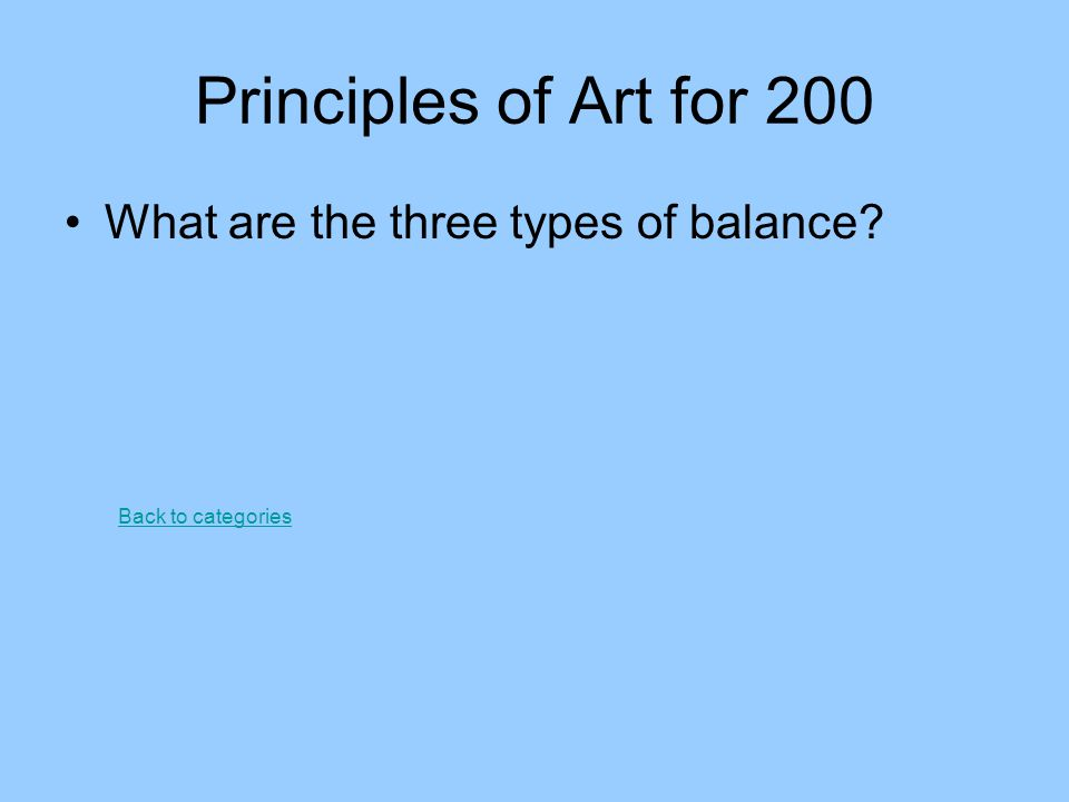 Principles of Art for 200 What are the three types of balance