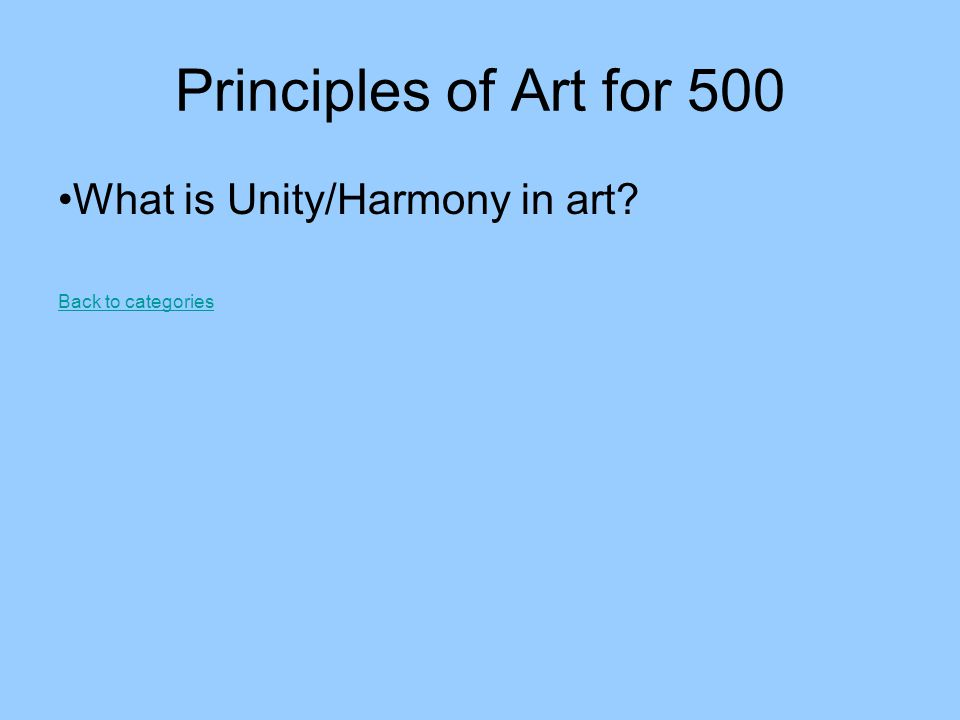 Principles of Art for 500 What is Unity/Harmony in art