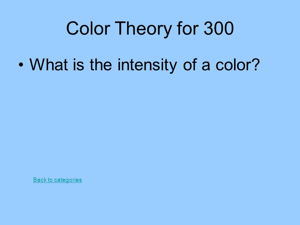 Color Theory for 300 What is the intensity of a color