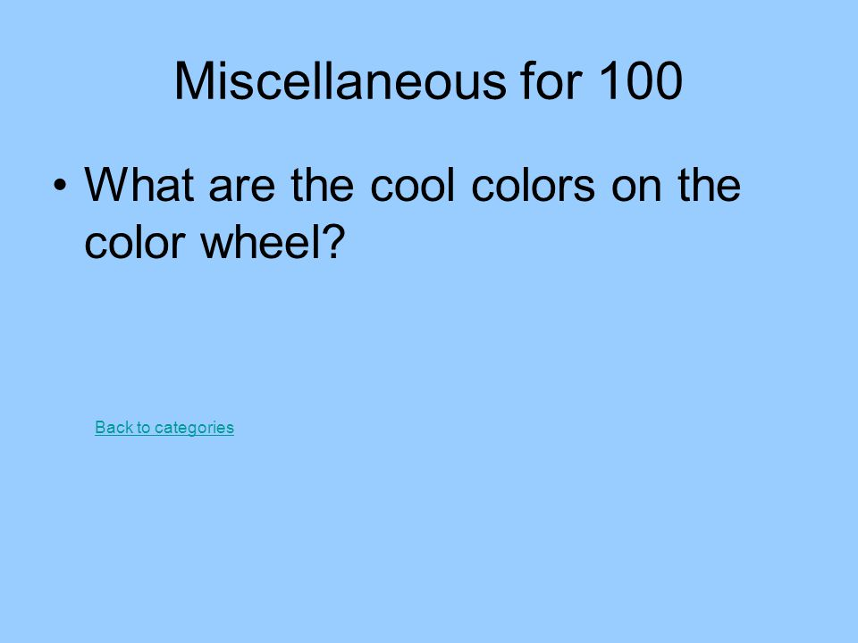 Miscellaneous for 100 What are the cool colors on the color wheel