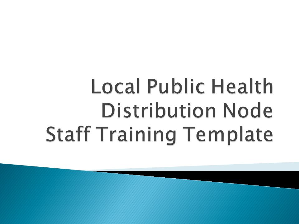 Local Public Health Distribution Node Staff Training Template