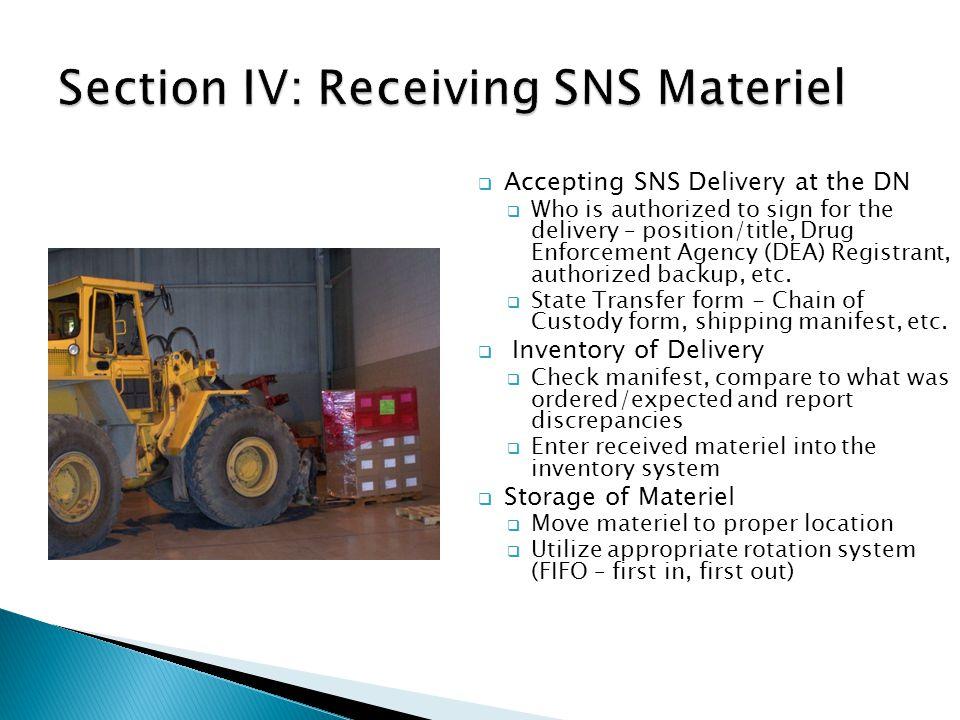 Section IV: Receiving SNS Materiel