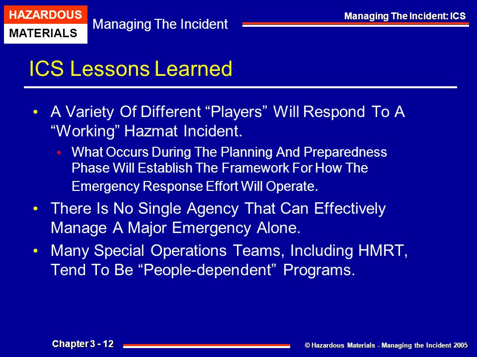 ICS Lessons Learned A Variety Of Different Players Will Respond To A Working Hazmat Incident.