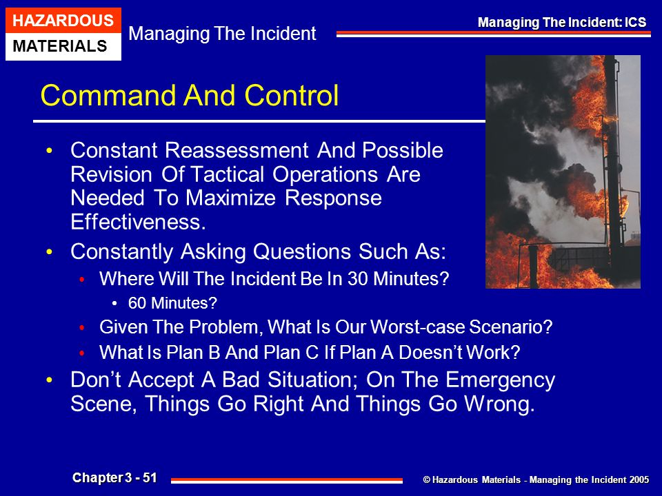 Command And Control Constant Reassessment And Possible Revision Of Tactical Operations Are Needed To Maximize Response Effectiveness.