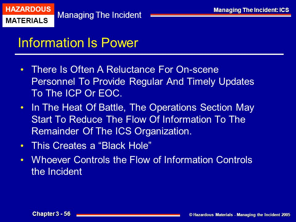 Information Is Power There Is Often A Reluctance For On-scene Personnel To Provide Regular And Timely Updates To The ICP Or EOC.