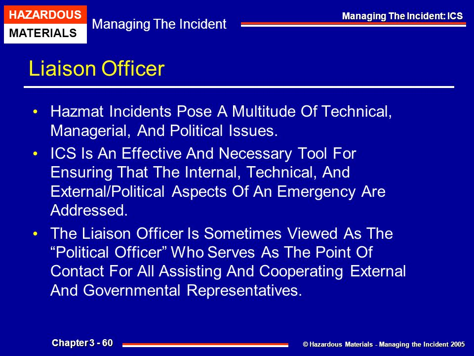 Liaison Officer Hazmat Incidents Pose A Multitude Of Technical, Managerial, And Political Issues.