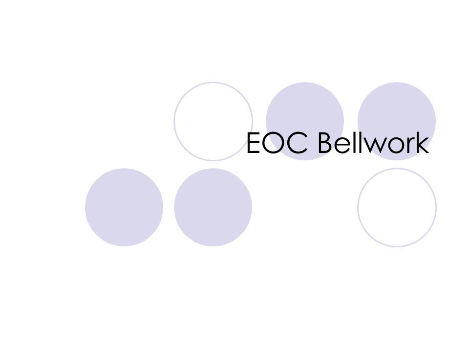 EOC Bellwork