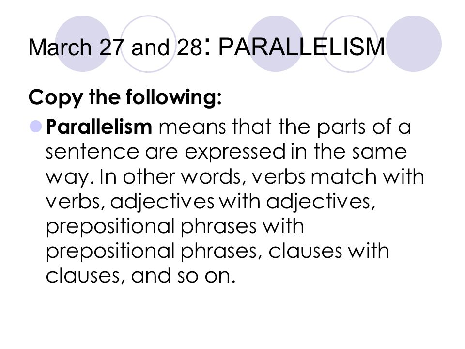 March 27 and 28: PARALLELISM